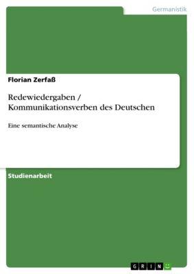 Redewiedergaben / Kommunikationsverben des Deutschen, Florian Zerfaß