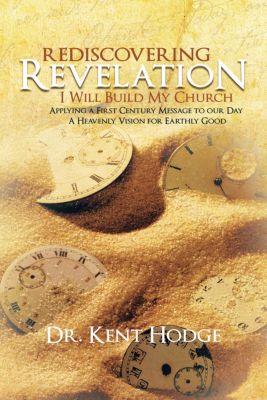 Rediscovering Revelation, Dr. Kent Hodge