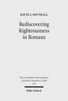 Rediscovering Righteousness in Romans, David J. Southall