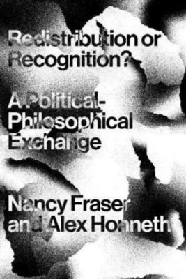 Redistribution or Recognition?, Nancy Fraser, Axel Honneth