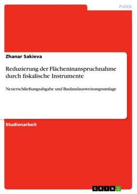 Reduzierung der Flächeninanspruchnahme durch fiskalische Instrumente, Zhanar Sakieva
