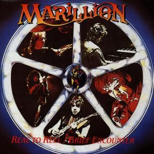 Reel To Real & Brief Encounter, Marillion