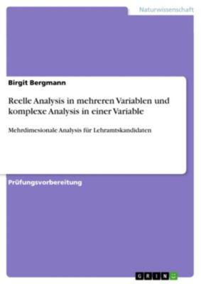 Reelle Analysis in mehreren Variablen und komplexe Analysis in einer Variable, Birgit Bergmann