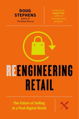 Reengineering Retail, Doug Stephens