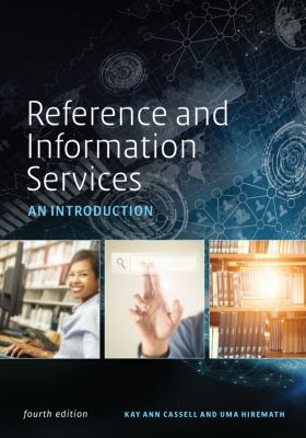 Reference and Information Services: An Introduction, Fourth Edition, Ann Cassell, Hiremath