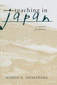 Reference Books in International Education: Teaching in Japan, Nobuo K. Shimahara
