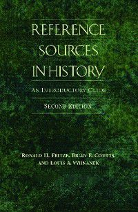 Reference Sources in History, Ronald Fritze, Brian Coutts, Louis Vyhnanek