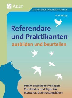 Referendare & Praktikanten ausbilden & beurteilen, m. CD-ROM, Auer Verlag