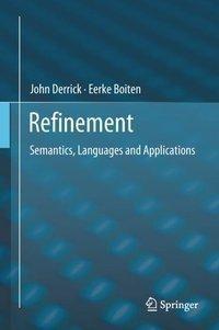 Refinement, John Derrick, Eerke Boiten