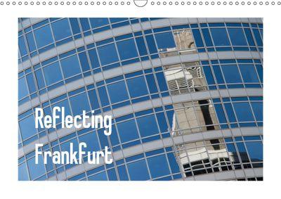 Reflecting Frankfurt (Wandkalender 2019 DIN A3 quer), Dieter Fuchs