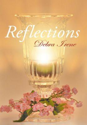 Reflections, Debra Irene
