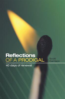 Reflections of a Prodigal, Scott Garrison