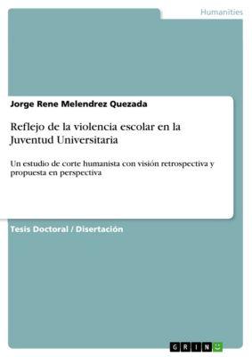 Reflejo de la violencia escolar en la Juventud Universitaria, Jorge Rene Melendrez Quezada