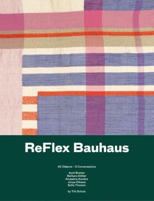 Reflex Bauhaus. 40 Objects - 5 conversations - Angelika Nollert  