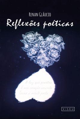 Reflexões poéticas, Renan Gláucio