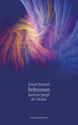 Reflexionen, Roland Duhamel