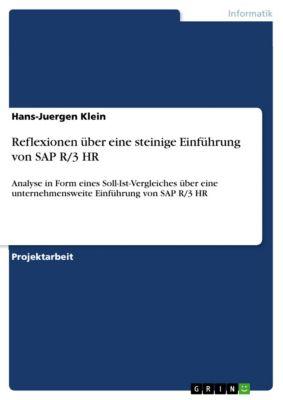 Reflexionen über eine steinige Einführung von SAP R/3 HR, Hans-Juergen Klein