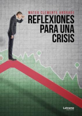 Reflexiones para una crisis, Mateo Clemente Andrada