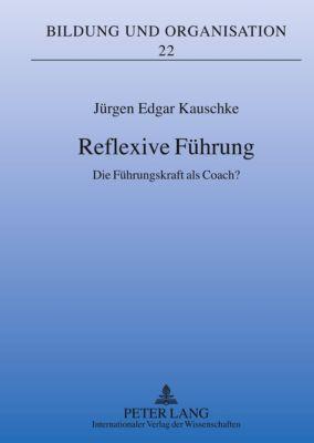 Reflexive Führung - Jürgen Kauschke pdf epub