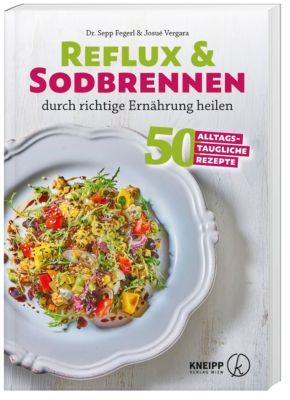 Reflux und Sodbrennen durch richtige Ernährung heilen, Sepp Fegerl, Josue Vergara