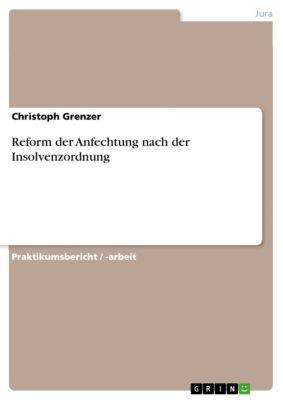 Reform der Anfechtung nach der Insolvenzordnung, Christoph Grenzer
