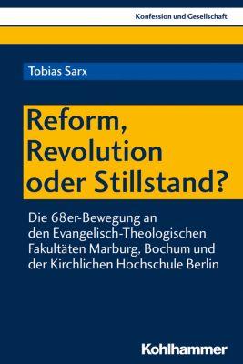 Reform, Revolution oder Stillstand?, Tobias Sarx