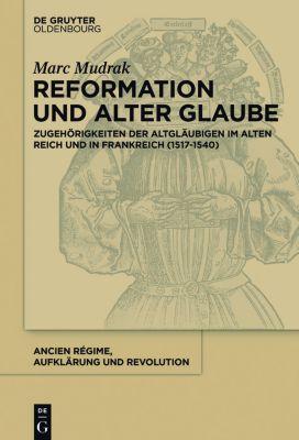 Reformation und alter Glaube, Marc Mudrak