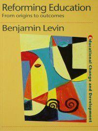 Reforming Education, Benjamin Levin