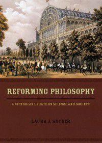 Reforming Philosophy, Laura J. Snyder