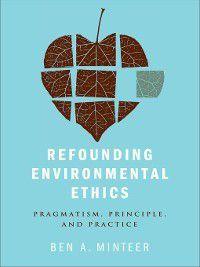 Refounding Environmental Ethics, Ben Minteer