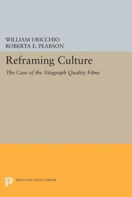 Reframing Culture, William Uricchio, Roberta E. Pearson
