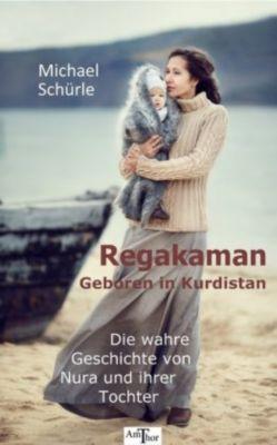 Regakaman - Geboren in Kurdistan, Michael Schürle