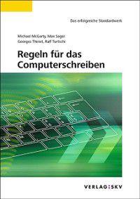 Regeln fur das Computerschreiben, Ralf Turtschi, Georges Thiriet, Max Sager, Michael McGarty
