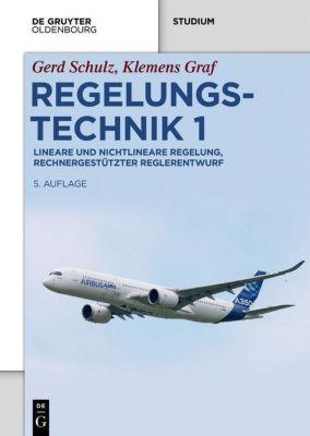 Regelungstechnik: Bd.1 Lineare und nichtlineare Regelung, rechnergestützter Reglerentwurf, Gerd Schulz, Klemens Graf