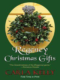Regency Christmas Gifts, Carla Kelly