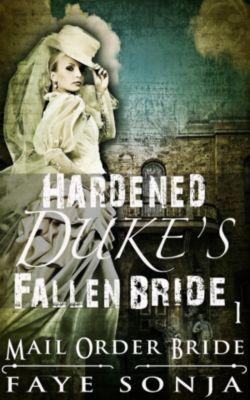 Regency Romance of Naffton Book1: Mail Order Bride: CLEAN Western Historical Romance : The Hardened Duke's Fallen Bride (Regency Romance of Naffton Book1, #1), Faye Sonja