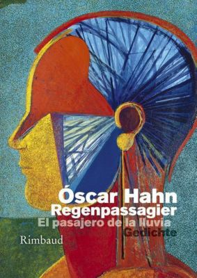 Regenpassagier / El pasajero de la lluvia - Óscar Hahn |