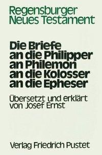 Regensburger Neues Testament: Die Briefe an die Philipper, an Philemon, an die Kolosser, an die Epheser