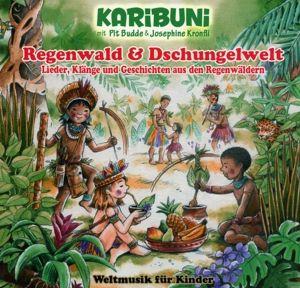 Regenwald & Dschungelwelt-Weltmusik Für Kinder, Karibuni, Pit Budde, Josephine Kronfli