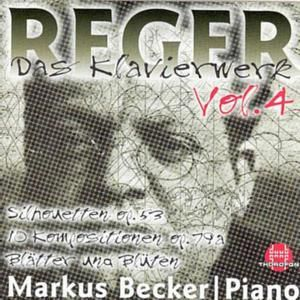 Reger: Das Klavierwerk Vol. 4, Markus Becker