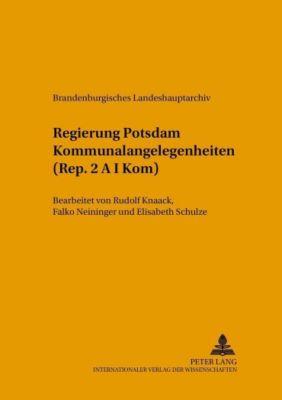 Regierung Potsdam Kommunalangelegenheiten (Rep. 2 A I Kom)