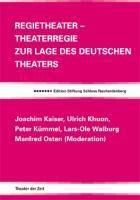 Regietheater Theaterregie, Joachim Kaiser, Ulrich Khuon, Peter Kümmel, Lars-Ole Walburg