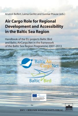 Regional Business and Socio-Economic Development: Air Cargo Role for Regional Development and Accessibility in the Baltic Sea Region, Alexander Thau