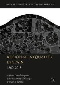 Regional Inequality in Spain, Alfonso Diez-Minguela, Julio Martinez-Galarraga, Daniel A. Tirado