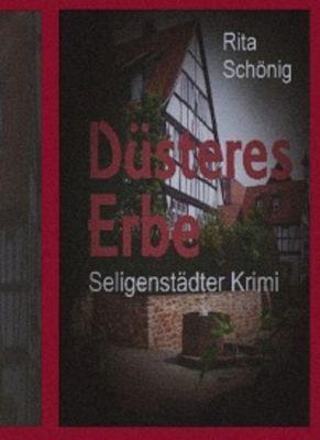 Regional Krimi - Seligenstadt: Düsteres Erbe, Rita Renate Schönig