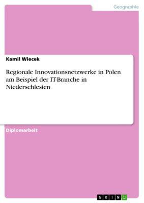 Regionale Innovationsnetzwerke in Polen am Beispiel der IT-Branche in Niederschlesien, Kamil Wiecek