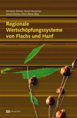 Regionale Wertschöpfungssysteme von Flachs und Hanf, Günter Arlt, Rudolf Baumgärtel, Hermann Biehler, Karolin Billing, Hans-Jörg Gusovius, Ulrich Hampicke
