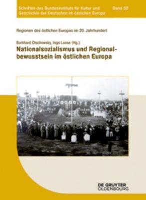 Regionen des östlichen Europas im 20. Jahrhundert: .Band 3 Nationalsozialismus und Regionalbewusstsein im östlichen Europa