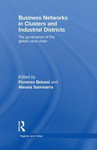 Regions and Cities: Business Networks in Clusters and Industrial Districts