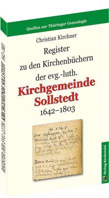 Register zu den Kirchenbüchern der evg.-luth. Kirchgemeinde Sollstedt 1642-1803, Christian Kirchner